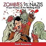 Zombies vs. Nazis: Zen of Zombie Series | Scott Kenemore