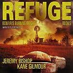 Bonfires Burning Bright: Refuge, Book 5 | Jeremy Bishop,Kane Gilmour