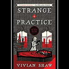 Strange Practice Audiobook by Vivian Shaw Narrated by Susanna Hampton