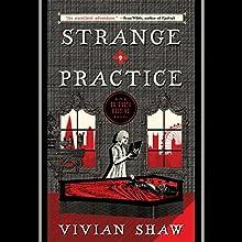 Strange Practice Audiobook by Vivian Shaw Narrated by Susanna Hampton
