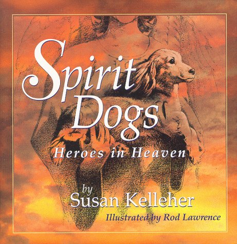 Spirit Dogs: Heroes In Heaven by Owl of Athene Pr