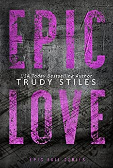 Epic Love (Epic Fail Book 3) by [Stiles, Trudy]
