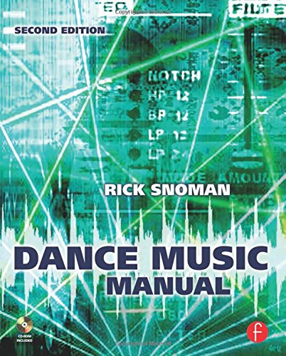 - Dance Music Manual, Second Edition: Tools, Toys, and Techniques