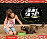 img - for Can People Count on Me?: A Book About Responsibility (Show Your Character) book / textbook / text book
