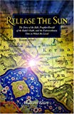 img - for Release the Sun: The Story of the Bab, Prophet-Herald of the Baha'i Faith, and the Extraordinary Time in Which He Lived book / textbook / text book