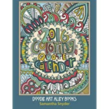 2016 Coloring Quote Calendar (Doodle Art Alley Books) (Volume 8) by Samantha Snyder (2015-11-25)