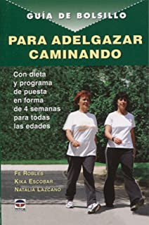 Guia bolsillo para adelgazar caminando / Walking guide to slimming (Spanish Edition)