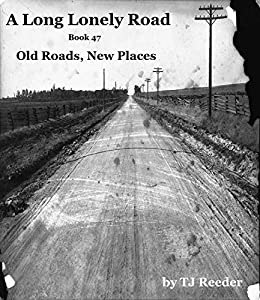 A Long Lonely Road, Old Roads, New Places, Book 47 by [Reeder, TJ]
