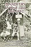 img - for Banditry in West Java: 1869-1942 book / textbook / text book