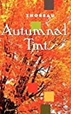 Autumnal Tints, Henry David Thoreau, 155709442X