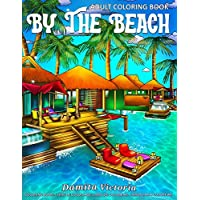 Adult Coloring Book | By The Beach: Calming Coloring Books for Adults Featuring Seaside Life with Relaxing and Beautiful Ocean Scenery for Stress Relief and Relaxation