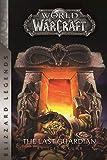 Warcraft: The Last Guardian (Blizzard Legends)