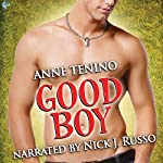 Good Boy: Theta Alpha Gamma, Book 4 | Anne Tenino