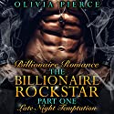 Late Night Temptation: The Billionaire Rockstar, Part 1 Audiobook by Olivia Pierce Narrated by teresa-may whittaker