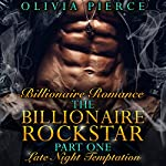 Late Night Temptation: The Billionaire Rockstar, Part 1 | Olivia Pierce