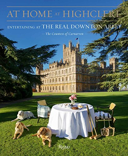 At Home With Books - At Home at Highclere: Entertaining at the Real Downton Abbey