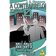 A contrarreloj 4: Paul Davis, bienvenido a Miami (Spanish Edition) Oct 26, 2018