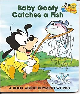 Baby Goofy Catches a Fish: A Book About Rhyming Words