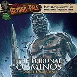Tales from Beyond the Pale: The Tribunal of Minos
