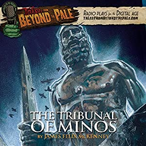 Tales from Beyond the Pale: The Tribunal of Minos Radio/TV Program