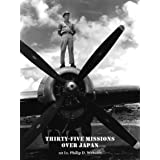 Thirty-Five Missions Over Japan