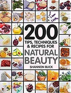 100 organic skincare recipes make your own fresh and fabulous 200 tips techniques and recipes for natural beauty solutioingenieria Gallery