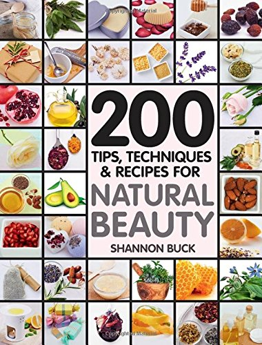 200 Tips, Techniques, and Recipes for Natural ()