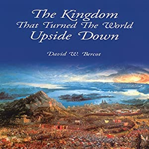 The Kingdom That Turned the World Upside Down Audiobook
