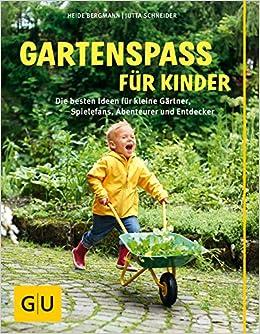 Gartenspass Fur Kinder Die Besten Ideen Fur Kleine Gartner
