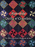 American Quilts and Coverlets in the Metropolitan Museum of Art, Amelia Peck, 0870995928