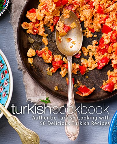 Turkish Cookbook: Authentic Turkish Cooking with 50 Delicious Turkish Recipes (2nd Edition) by BookSumo Press