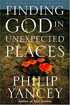 Finding God in Unexpected Places: Revised and Updated by [Yancey, Philip]
