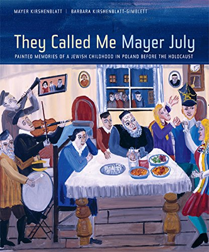 They Called Me Mayer July: Painted Memories of a Jewish Childhood in Poland before the ()