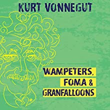 Wampeters, Foma & Granfalloons Audiobook by Kurt Vonnegut Narrated by Joe Barrett