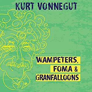 Wampeters, Foma & Granfalloons Audiobook
