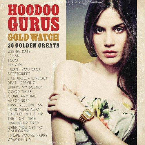 HOODOO GURUS - Gold Watch: 20 Golden Greats