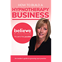 How to Build a Hypnotherapy Business: An insider's guide to growing your practice