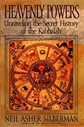 Heavenly Powers: Unraveling the Secret History of the Kabbalah