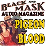 Pigeon Blood: A Classic Hard-Boiled Tale from the Original Black Mask | Paul Cain