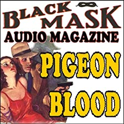 Pigeon Blood: A Classic Hard-Boiled Tale from the Original Black Mask
