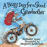 A Busy Day for a Good Grandmother, Margaret Mahy, 0689505957