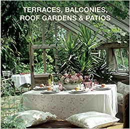 Book Terraces, Balconies, Roof Gardens and Patios