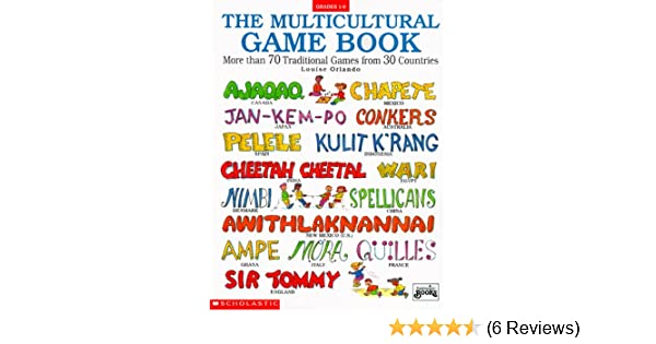 The Multicultural Game Book (Grades 1-6): Louise Orlando: 9780590494090: Amazon.com: Books