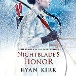 Nightblade's Honor: Blades of the Fallen, Book 2   Ryan Kirk