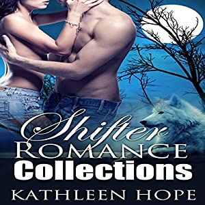 Shifter Romance Collections: 4 Hot and Steamy Shapeshifter Romance Stories  Audiobook