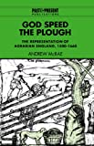 img - for God Speed the Plough: The Representation of Agrarian England, 1500-1660 (Past and Present Publications) book / textbook / text book