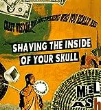 Shaving the Inside of Your Skull