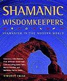 Shamanic Wisdomkeepers: Shamanism in the Modern World