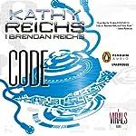 Code: A Virals Novel, Book 3 | Kathy Reichs,Brendan Reichs