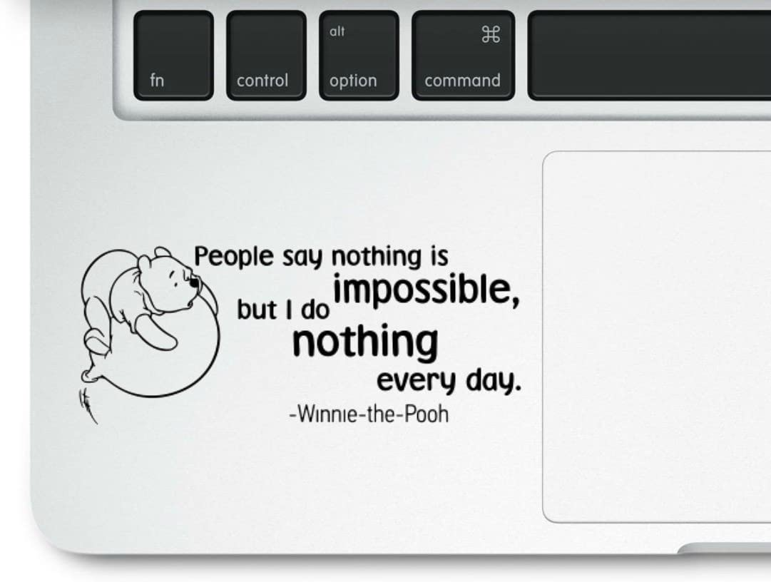 Winnie The Pooh People say Nothing is Impossible Motivational Life Love Quote Clear Vinyl Printed Decal Sticker for Laptop MacBook, Compatible with All MacBook Retina, Pro and Air Models Trackpad